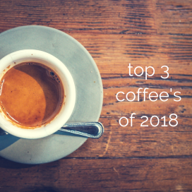 top 3 coffees of 2018